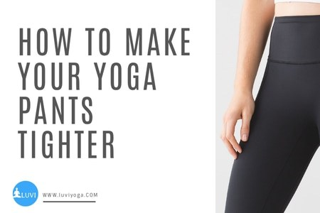 How-To-Make-Yoga-Pants-Tighter