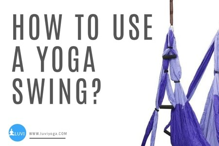 How to Use a Yoga Swing? Beginners Guide