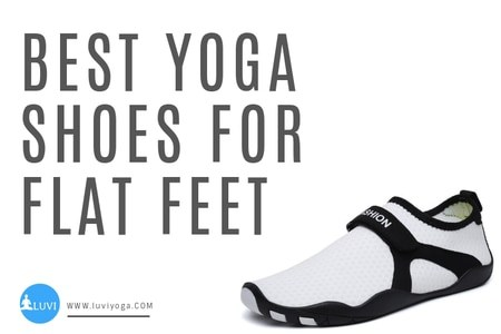 Yoga Shoes for Flat Feet; Best 6 Collection For 2021