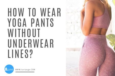How-To-Wear-Yoga-Pants-Without-Underwear-Lines