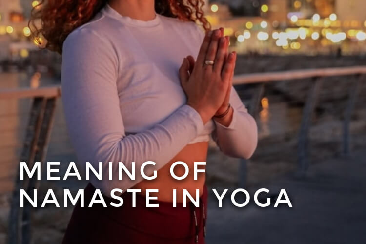 WHAT-DOES-NAMASTE-MEAN-IN-YOGA
