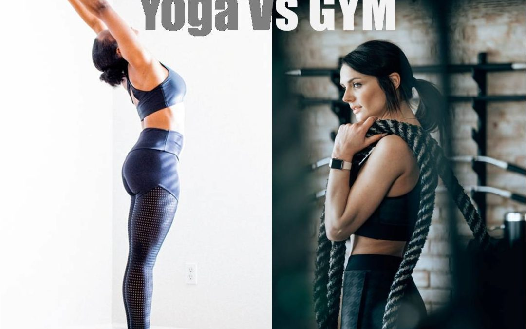 Yoga Vs Gym; Similarities, Difference, What Is Better?